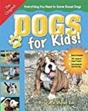Dogs for Kids: Everything You Need to Know About Dogs