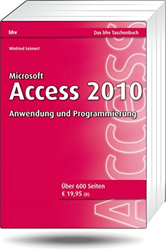 Microsoft Access 2010 - Anwendung und Programmierung (bhv Taschenbuch) Broschiert – 26. August 2010 Winfried Seimert 3826681851 Anwendungs-Software Database