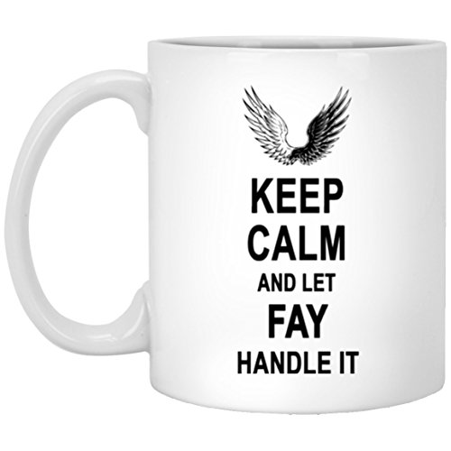 Coffee Mug With Name - Keep Calm And Let Fay Handle It Ceramic Mugs - Personalized Gifts for Men Women on Birthday Christmas Special Event - Unique Gift Tea Cup White Ceramic 11 Oz]()