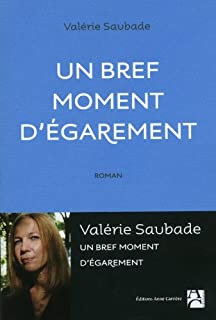 Un bref moment d'égarement, Saubade, Valérie