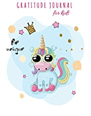"""Gratitude Journal For Kids : Be Unique: Cute Unicorn : Daily Writing Today I am grateful for..Daily Practices For Girls Happiness, Guide To Cultivate An Attitude Of Gratitude Practices for Happiness & Mindfulness. Size 7"""" x 10"""".(Diary Happiness Notebook For Children Boys Girls) (Volume 14)."""