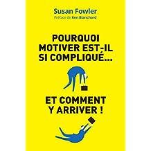 Pourquoi motiver est-il si compliqué...: Et comment y arriver ! (VILLAGE MONDIAL) (French Edition)