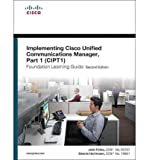 img - for [Implementing Cisco Unified Communications Manager, Part 1 (CIPT1) Foundation Learning Guide: (CCNP Voice CIPT1 642-447)] (By: Joshua Samuel Finke) [published: August, 2011] book / textbook / text book