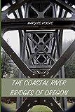 The Coastal River Bridges of Oregon