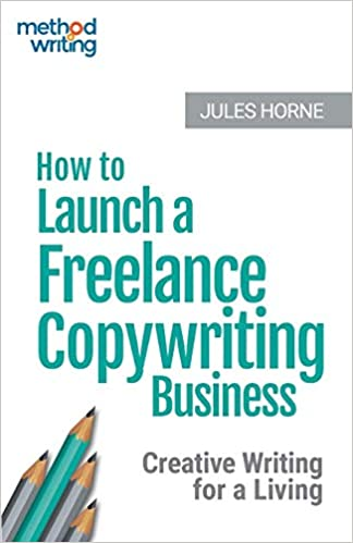How to Launch a Freelance Copywriting Business: Creative Writing for