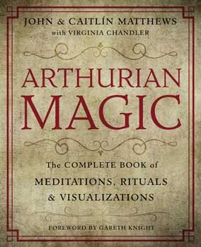 Fortune Telling Toys Arthurian Magic Practical Guide Meditations Rituals Visualizations Soul Journey