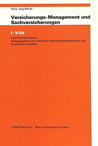 Versicherungs-Management und Sachversicherungen (I-VW Schriftenreihe) (German Edition) by Peter Lang International Academic Publishers