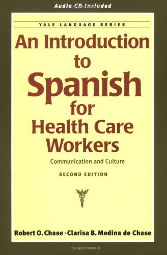An Introduction to Spanish for Health Care Workers: Communication and Culture (Second Edition)