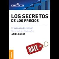 Los Secretos de los precios (Spanish Edition)