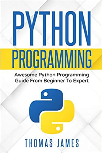 Python Programming: Awesome Python Programming Guide from Beginner