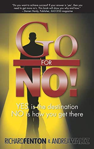 Go for No! Yes is the Destination, No is How You Get There ()
