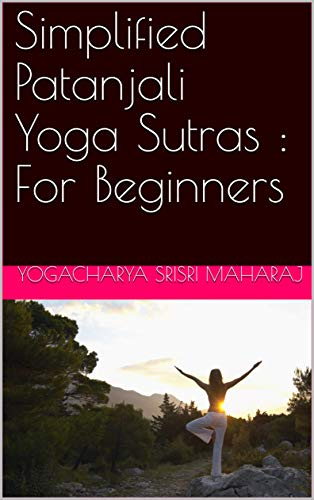 Amazon.com: Simplified Patanjali Yoga Sutras : For Beginners ...