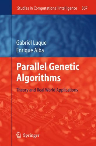 Parallel Genetic Algorithms: Theory and Real World Applications (Studies in Computational Intelligence) by Brand: Springer