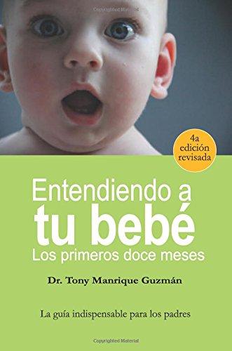 Entendiendo a tu bebe: Los primeros doce meses (Spanish Edition)