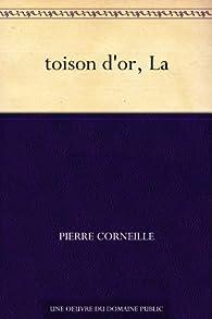 La toison d'or par Pierre Corneille