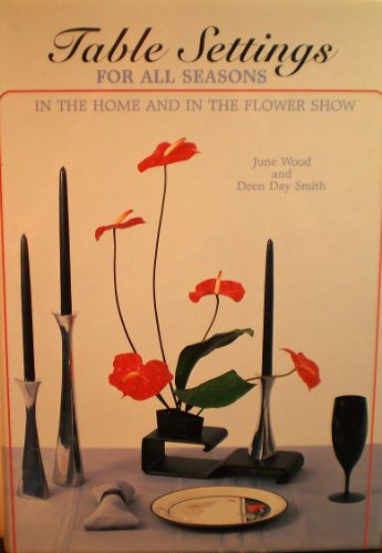 Table Settings for All Seasons in the Home and in the Flower Show