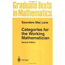 Categories for the Working Mathematician (Graduate Texts in Mathematics Book 5)