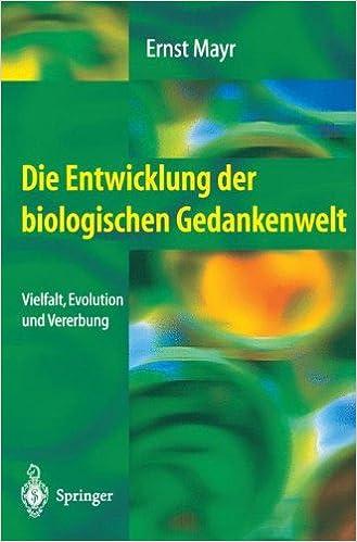 Book Die Entwicklung der biologischen Gedankenwelt: Vielfalt, Evolution und Vererbung
