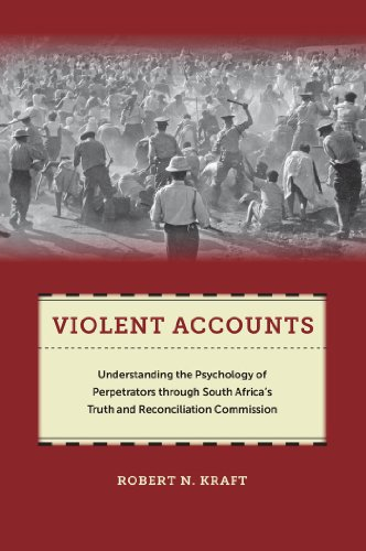 Violent Accounts  Understanding The Psychology Of Perpetrators Through South Africa S Truth And Reconciliation Commission  Qualitative Studies In Psychology