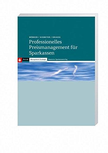Professionelles Preismanagement für Sparkassen: Transparenz - Intelligenz - Umsetzung
