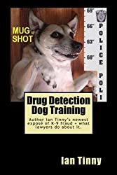 Drug Detection Dog Training: Libertarian Lawyers Fight Police State USA