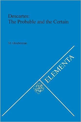 Book Descartes: The Probable and the Certain (AMSTERDAMER PUBLIKATIONEN ZUR SPRACHE UND LITERATUR)