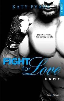Fight for Love, tome 3 : Remy par Evans