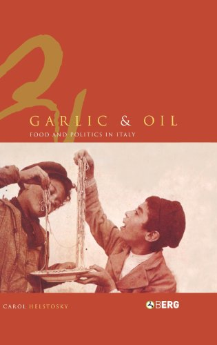 Garlic and Oil: Politics and Food in Italy