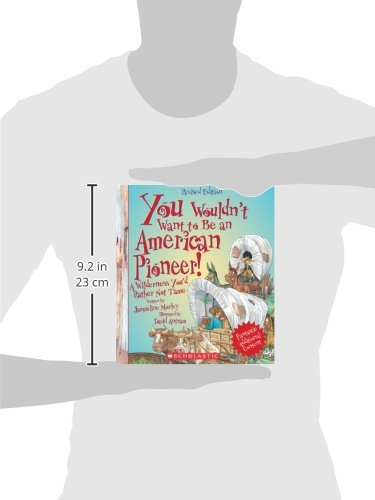 You Wouldn't Want to Be an American Pioneer!: A Wilderness You'd ...