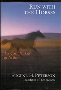 4704aadae6a18 Run With the Horses book by Eugene H. Peterson