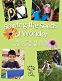 Sowing the Seeds of Wonder : Discovering the Garden in Early Childhood Education, Lab, Life and Perloff, Erika, 0915873540