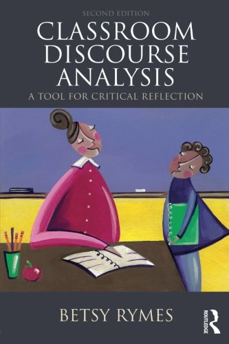 Classroom Discourse Analysis: A Tool For Critical Reflection, Second Edition