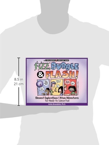 Fizz, Bubble & Flash!: Element Explorations & Atom Adventures for Hands-On Science Fun! (Williamson Kids Can! Series)