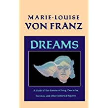 Dreams: A Study of the Dreams of Jung, Descartes, Socrates, and Other Historical Figures