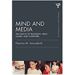 Mind and Media: The Effects of Television, Video Games, and Computers (Psychology Press & Routledge Classic Editions)