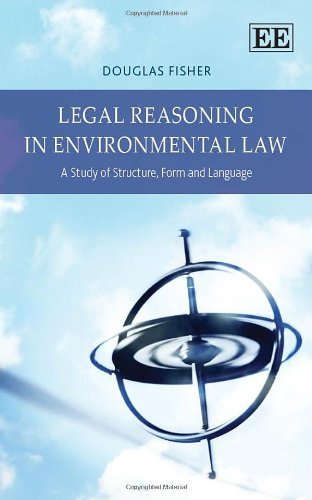 Legal Reasoning in Environmental Law: A Study of Structure, Form and Language by Edward Elgar Pub