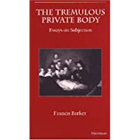 The Tremulous Private Body: Essays on Subjection (The