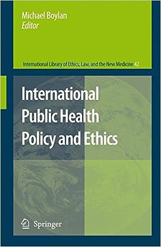 Book International Public Health Policy and Ethics (International Library of Ethics, Law, and the New Medicine)