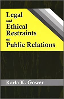 Book Legal and Ethical Restraints on Public Relations by Karla K. Gower (2003-04-02)