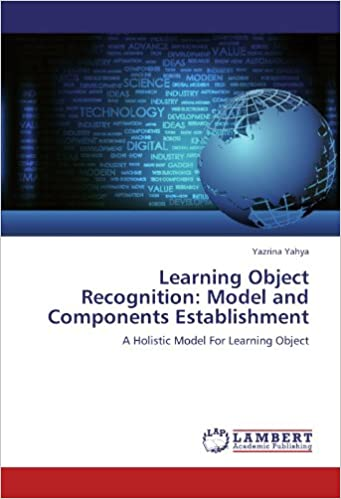 Book Learning Object Recognition: Model and Components Establishment: A Holistic Model For Learning Object