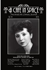 A Cafe in Space: The Anais Nin Literary Journal, Volume 10 Kindle Edition