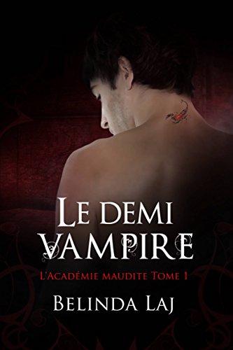 lacademie-maudite-tome-1-le-demi-vampire-french-edition