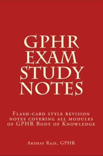 GPHR Exam Study Notes: Flash-card style revision notes covering all modules of GPHR Body of Knowledge