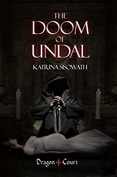 The Doom of Undal (Dragon Court Book 2) by [Sisowath, Katrina]