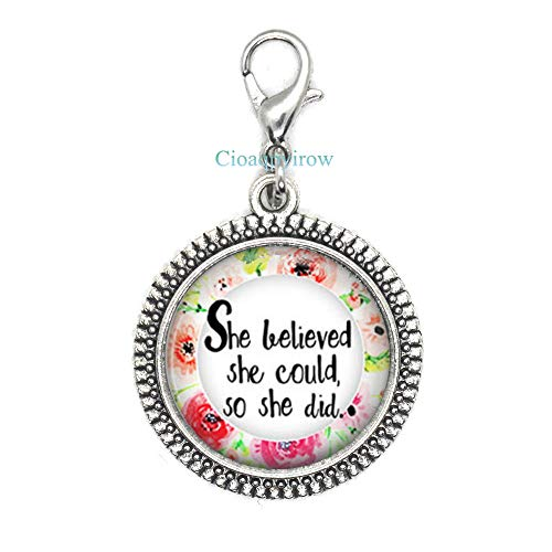 Cioaqpyirow She Believed She Could,So She Did/Quote Word Zipper Pull/Lobster Clasp Jewelry/Typography Quotes/Inspirational Gift Idea,HO0E303 -