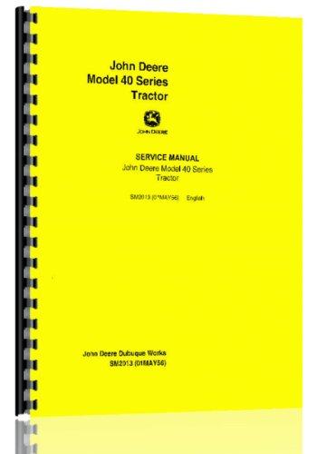 John Deere 40 40C 40H 40S 40T 40U 40W Tractor Service Manual