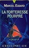 La forteresse pourpre : Chroniques des royaumes connus par Essard