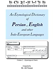 An Etymological Dictionary of Persian, English and Other Indo-European Languages Vol 2: Volume 2 - Etymological Charts