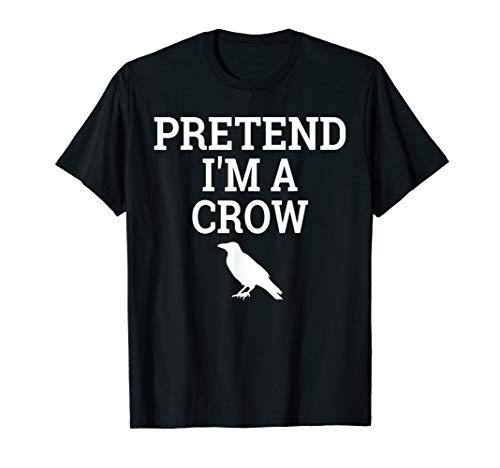 Pretend I'm a Crow Funny Lazy Halloween Easy Costume T-Shirt