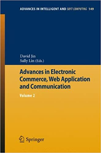 Advances in Electronic Commerce, Web Application and Communication: Volume 2 (Advances in Intelligent and Soft Computing)